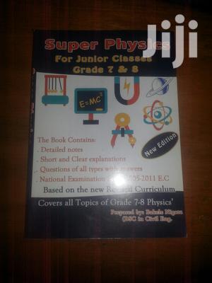 Super Physics Grade 7-8 | Books & Games for sale in Addis Ababa, Kolfe Keranio